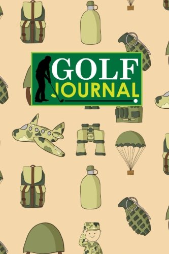 Golf Journal: Golf Clubs Yardage Chart, Golf Score Pad, Golf Log, Golf Yardage Paper, Cute Army Cover