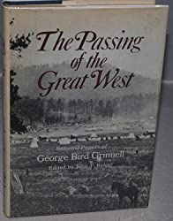 The passing of the Great West;: Selected papers of George Bird Grinnell