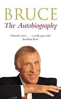 Bruce: The Autobiography by [Forsyth, Bruce]