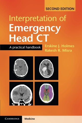 Interpretation of Emergency Head CT: A Practical Handbook por Erskine J. Holmes