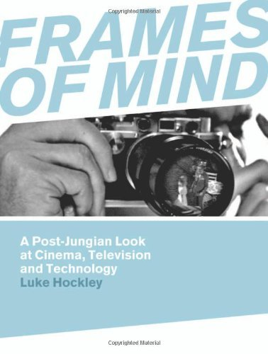 Frames of Mind: A Post-jungian Look at Cinema, Television and Technology by Luke Hockley (2013-07-12) por Luke Hockley