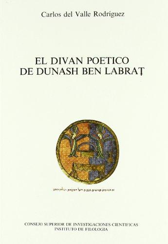 El diván poético de Dunash ben Labrat: La introducción de la métrica árabe (Serie A-Literatura hispano-hebrea) por Carlos del Valle Rodríguez