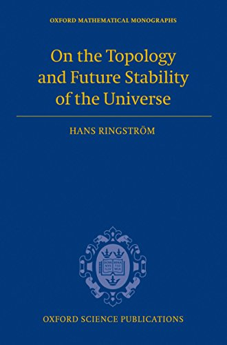 On the Topology and Future Stability of the Universe (Oxford Mathematical Monographs)