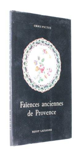 Faïences anciennes de Provence (Marseille et Moustiers) par Reynaud Henry-J.