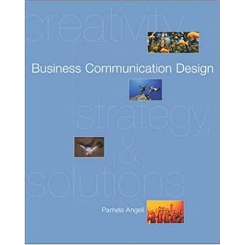 Business Communication Design: Creativity, Strategies, Solutions with PowerWeb and BComm Skill Booster by Pamela A. Angell (2003-04-22)