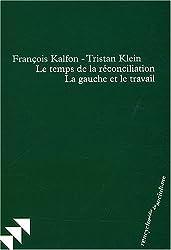 Le temps de la réconciliation : La gauche et le travail