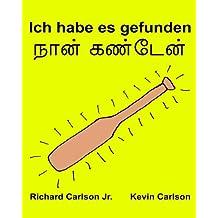 Ich habe es gefunden : Ein Bilderbuch für Kinder Deutsch-Tamil Tamilisch (Zweisprachige Ausgabe) (www.rich.center)