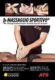 Massaggio sportivo. Principi fondamentali e tecniche fasciali avanzate