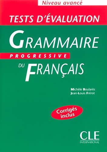 Grammaire progressive du francais: Tests d'evaluation avance: Niveau Avance