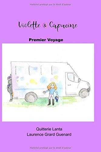 Violette et Capucine: Premier voyage par Mme Laurence Grard Guenard