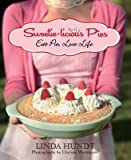 [( Sweetie-Licious Pies: Eat Pie, Love Life By Hundt, Linda ( Author ) Hardcover Oct - 2013)] Hardcover