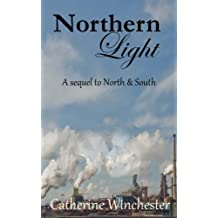 Northern Light: A contunuation of North & South by Catherine Winchester (2011-10-10)