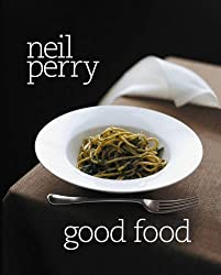 Good Food by Neil Perry (2011-02-01)