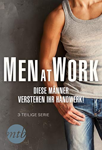 Men at Work - Diese Männer verstehen ihr Handwerk! (eBundle)