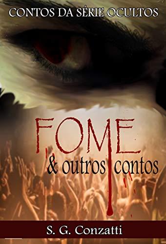 Fome & outros contos: (fantasia Juvenil) (Ocultos) (Portuguese ...