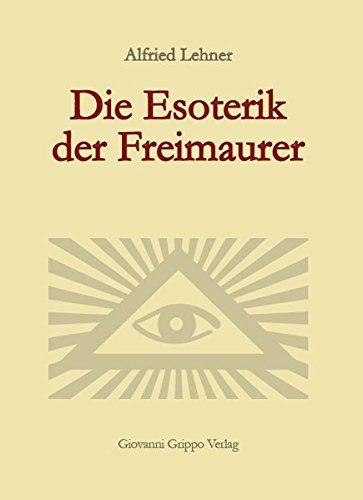 Die Esoterik der Freimaurer