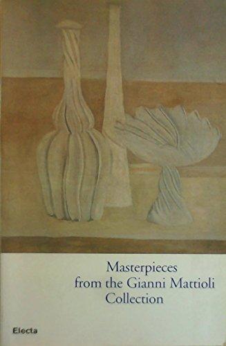 I capolavori della collezione Gianni Mattioli. Catalogo della mostra (Venezia, collezione Peggy Guggenheim, 5 settembre 1997). Ediz. inglese
