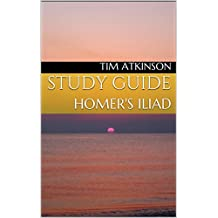 STUDY GUIDE: HOMER'S ILIAD