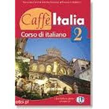 Caffe Italia: Libro Dello Studente + Libretto 2