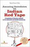 Amusing Anecdotes on Indian Red Tape