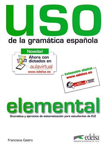 USO de la gramática española. Elemental (Espanol De Gramatica Del Uso)