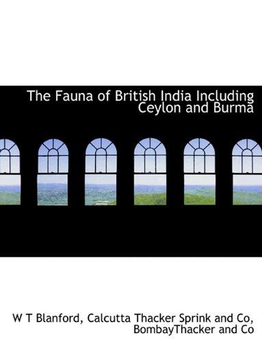 The Fauna of British India Including Ceylon and Burma