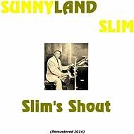 Slim's Shout (Remastered 2014)