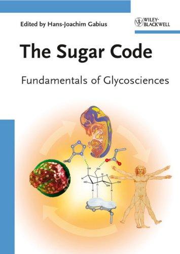 The Sugar Code: Fundamentals of Glycosciences (English Edition)