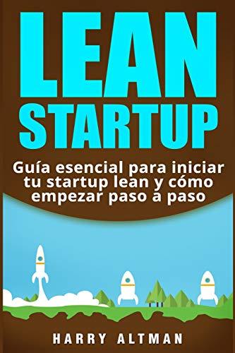 LEAN STARTUP: Guía esencial para iniciar tu startup lean y cómo empezar paso a paso