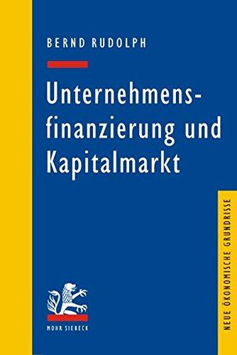 Unternehmensfinanzierung und Kapitalmarkt (Neue ökonomische Grundrisse)