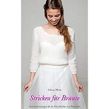 Stricken für Bräute: Die schönsten Strickanleitungen & die Geschichte von Beemohr (Strickbuch)