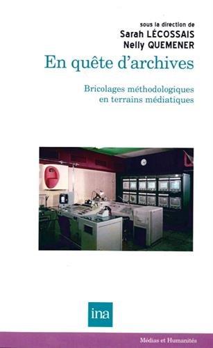 En quête d'archives : Bricolages méthodologiques en terrains médiatiques