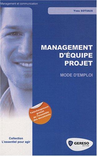 Management d'équipe de projet : Mode d'emploi