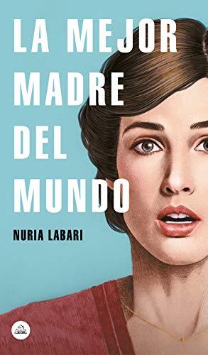 La mejor madre del mundo eBook: Nuria Labari: Amazon.es: Tienda Kindle