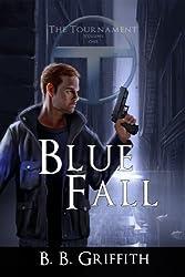 Blue Fall (The Tournament, #1) (The Tournament Series)