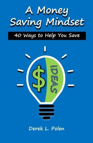 A Money Saving Mindset: 40 Ways to Help You Save (Polen Geld)