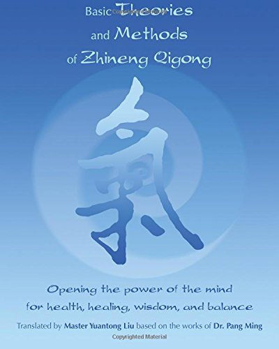 Basic Theories And Methods Of Zhineng Qigong