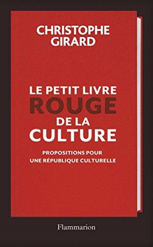 Le petit livre rouge de la culture par Christophe Girard