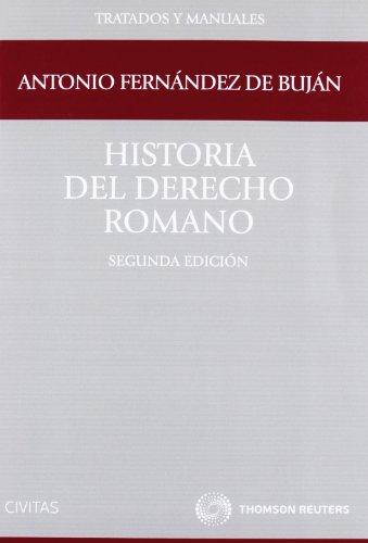 Historia del derecho romano (Tratados y Manuales de Derecho) por Antonio Fernández Buján Fernández