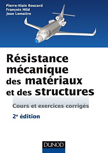 Rsistance mcanique des matriaux et des structures - 2e d. - cours et exercices corrigs