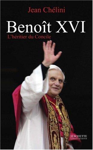 Benot XVI : L'hritier du Concile