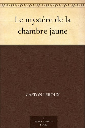 Le Mystère De La Chambre Jaune por Gaston Leroux