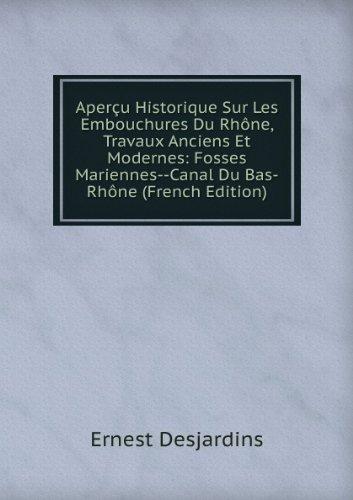 aperau-historique-sur-les-embouchures-du-rhane-travaux-anciens-et-modernes-fosses-mariennes-canal-du