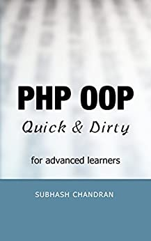PHP OOP: Quick & Dirty for Advanced Learners by [Chandran, Subhash]