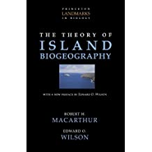 The Theory of Island Biogeography (Princeton Landmarks in Biology)