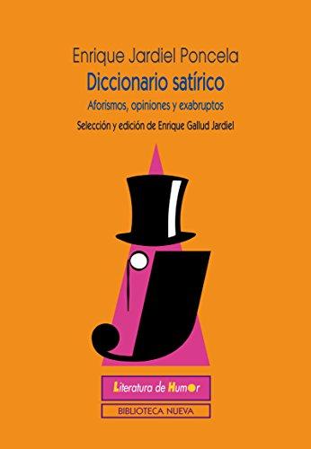 DICCIONARIO SATÍRICO (LITERATURA DE HUMOR) por ENRIQUE JARDIEL PONCELA