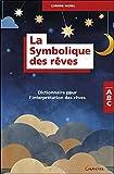 La Symbolique des rêves - Dictionnaire pour l'interprétation des rêves...