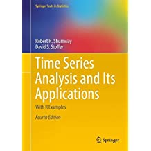 Time Series Analysis and Its Applications: With R Examples (Springer Texts in Statistics)