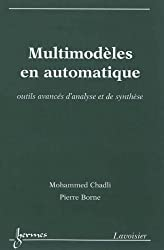 Multimodèles en automatique : Outils avancés d'analyse et de synthèse