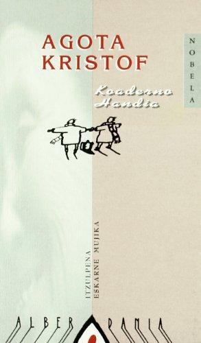 Koaderno handia (Narrazioa) por Agota Kristof
